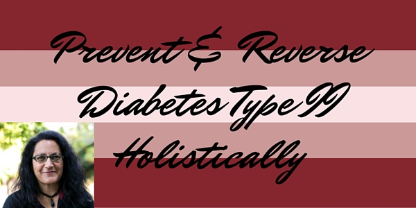 prevent & reverse diabetes type II holistically