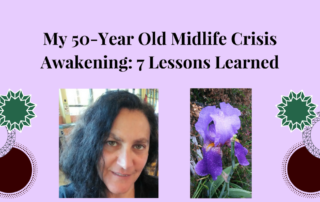 My 50-Year Old Midlife Crisis Awakening: 7 Lessons Learned